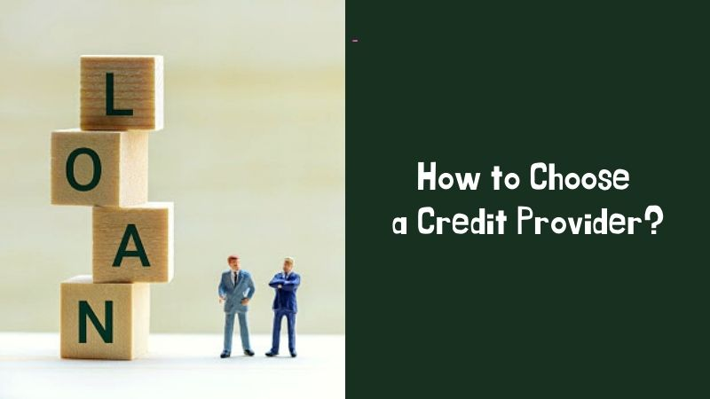 How to Choose a Credit Provider