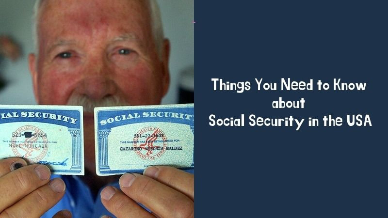 Things You Need to Know about Social Security in the USA