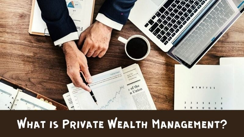 What is Private Wealth Management