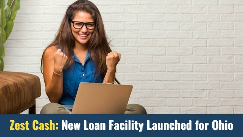 Zest Cash New Loan Facility Launched for Ohio